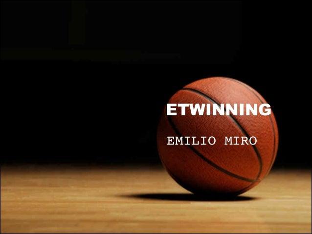 ETWINNING EMILIO MIRO