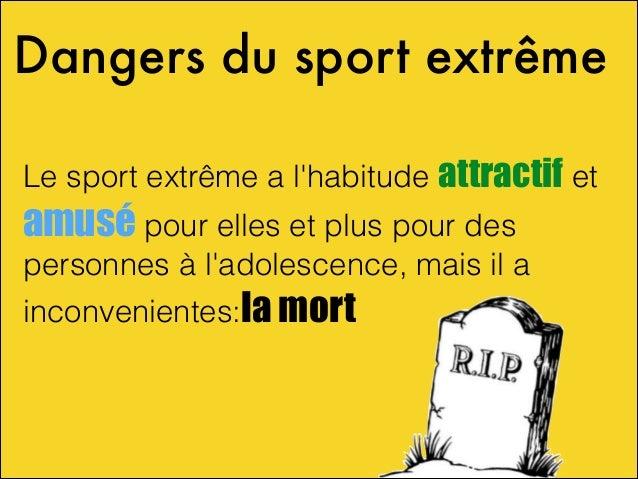 Dangers du sport extrême Le sport extrême a l'habitude attractif et  amusé pour elles et plus pour des personnes à l'adole...