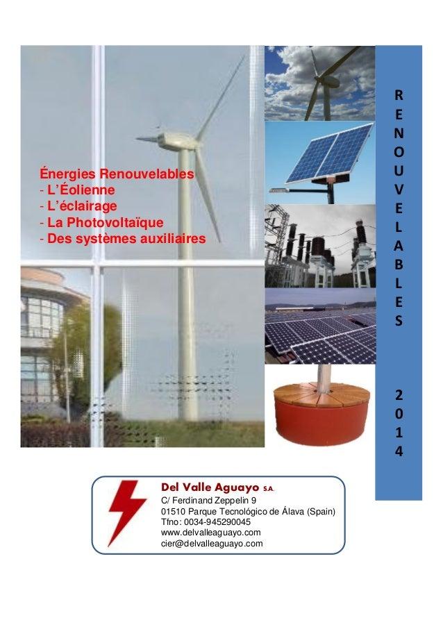 RENOUVELABLES  2014  Énergies Renouvelables  - L'Éolienne  - L'éclairage  - La Photovoltaïque  - Des systèmes auxiliaires ...