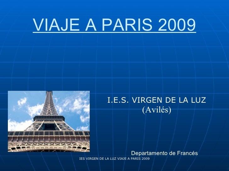 VIAJE A PARIS 2009                         I.E.S. VIRGEN DE LA LUZ                                        (Avilés)        ...