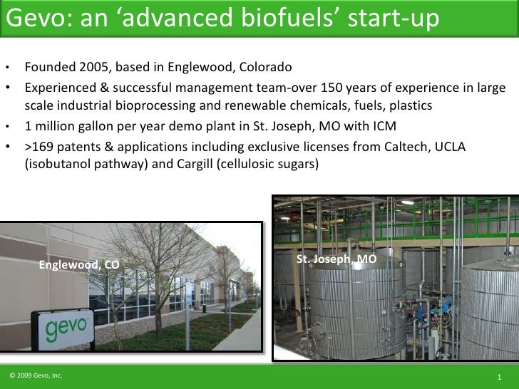 Gevo: an 'advanced biofuels' start-up<br />Founded 2005, based in Englewood, Colorado<br />Experienced & successful manage...