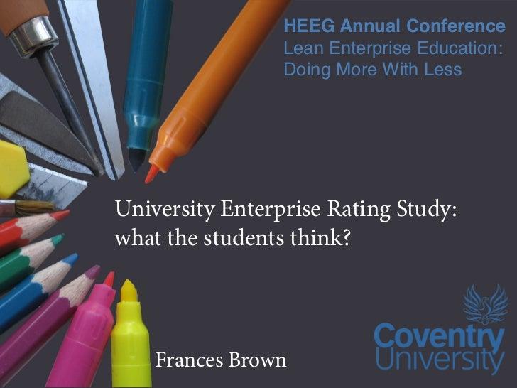 HEEG Annual Conference                 Lean Enterprise Education:                 Doing More With LessUniversity Enterpris...