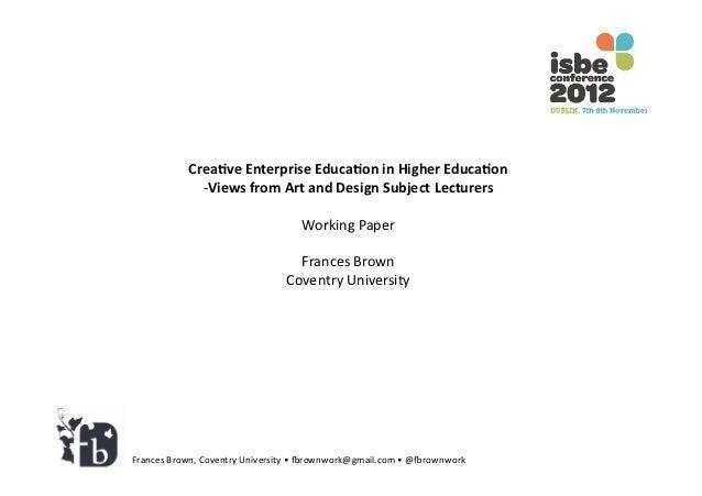 Crea%ve Enterprise Educa%on in Higher Educa%on                  -‐Views from Art and Design Subjec...