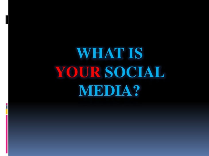 What is your social media?<br />