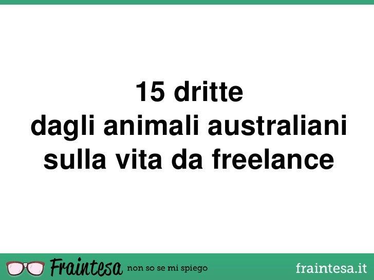 15 drittedagli animali australiani sulla vita da freelance