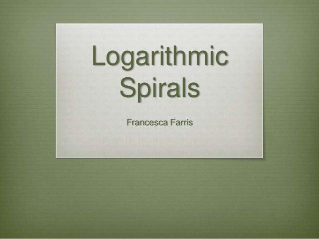 LogarithmicSpiralsFrancesca Farris