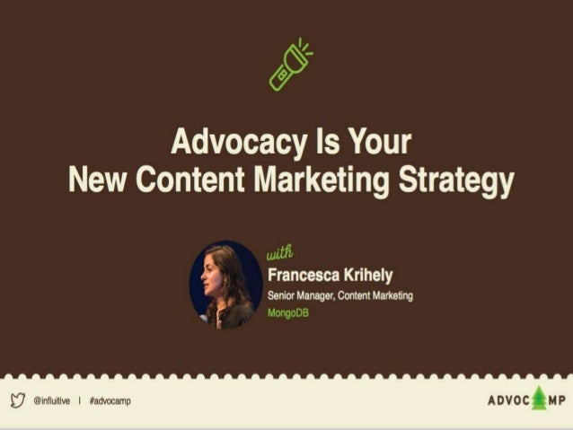 ADVOCACY Your new Content Marketing strategy