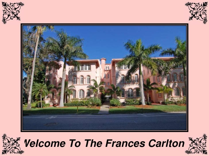 Welcome To The Frances Carlton<br />