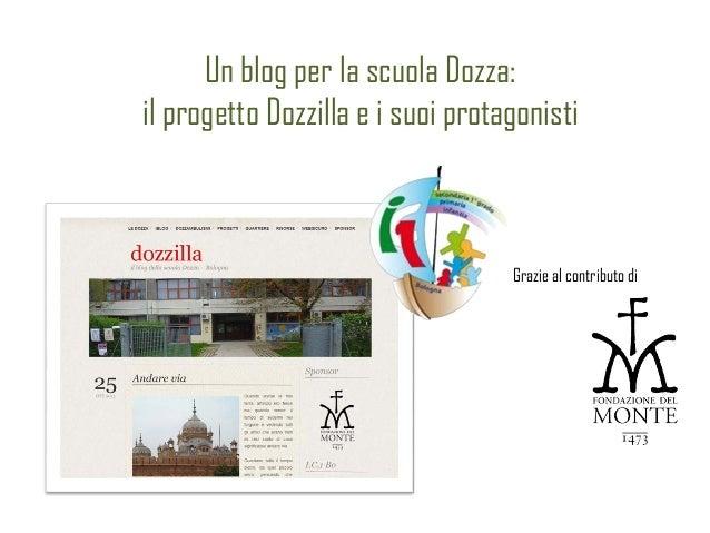 Un blog per la scuola Dozza:il progetto Dozzilla e i suoi protagonisti                                   Grazie al contrib...