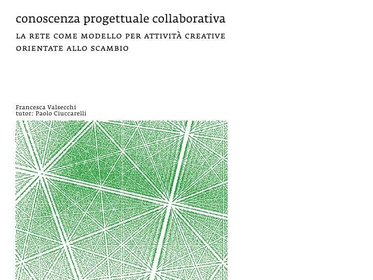 conoscenza progettuale collaborativa la rete come modello per attività creative orientate allo scambio     Francesca Valse...