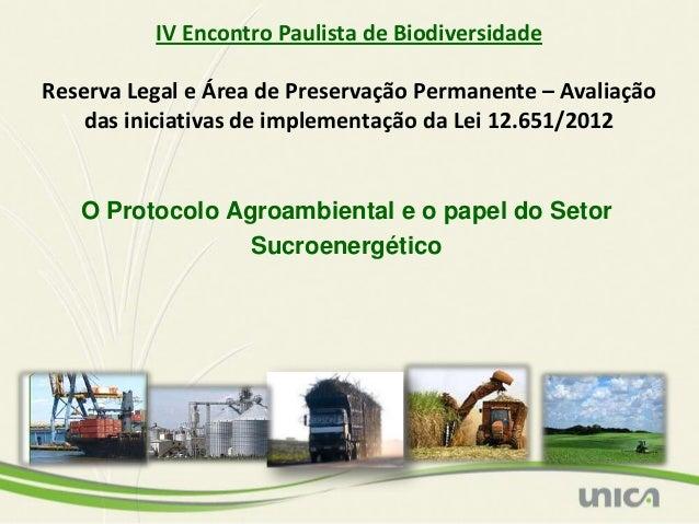 IV Encontro Paulista de BiodiversidadeReserva Legal e Área de Preservação Permanente – Avaliação    das iniciativas de imp...