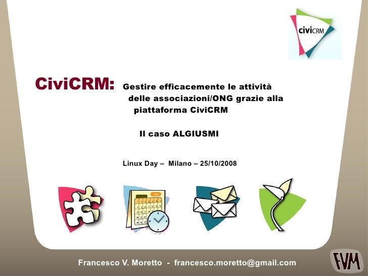 Gestire efficacemente le attività  delle associazioni/ONG grazie alla  piattaforma CiviCRM Il caso ALGIUSMI Francesco V. M...