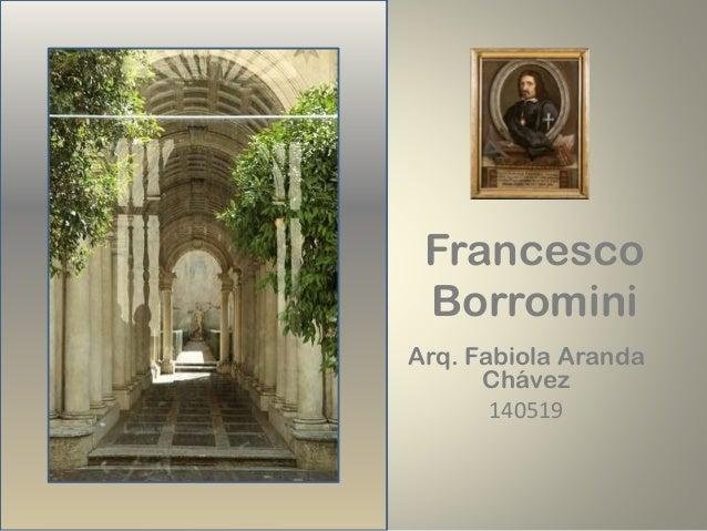 Francesco Borromini Arq. Fabiola Aranda Chávez 140519