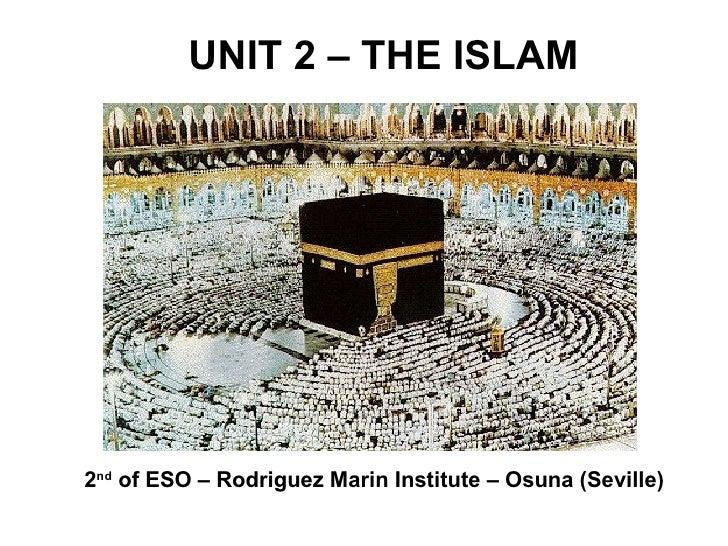 UNIT 2 – THE ISLAM 2 nd  of ESO – Rodriguez Marin Institute – Osuna (Seville)
