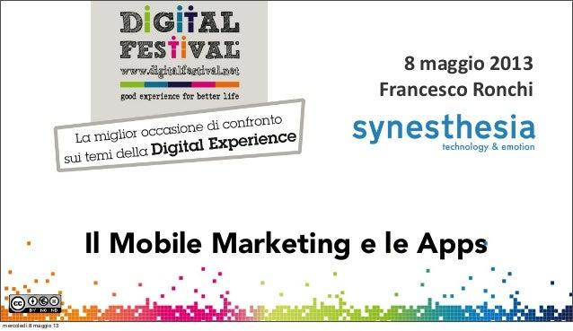 1Il Mobile Marketing e le Apps8 maggio 2013Francesco Ronchimercoledì 8 maggio 13