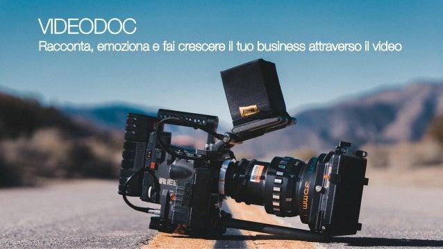 VIDEODOC Racconta, emoziona e fai crescere il tuo business attraverso il video