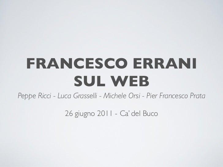 FRANCESCO ERRANI      SUL WEBPeppe Ricci - Luca Grasselli - Michele Orsi - Pier Francesco Prata                26 giugno 2...