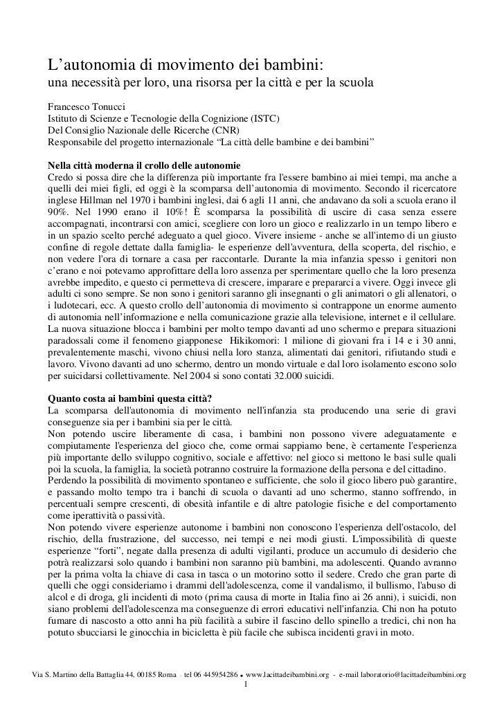 L'autonomia di movimento dei bambini:     una necessità per loro, una risorsa per la città e per la scuola     Francesco T...