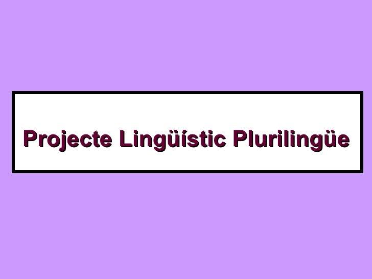 Projecte Lingüístic Plurilingüe