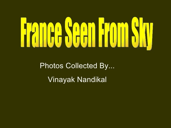 France Seen From Sky Photos Collected By... Vinayak Nandikal