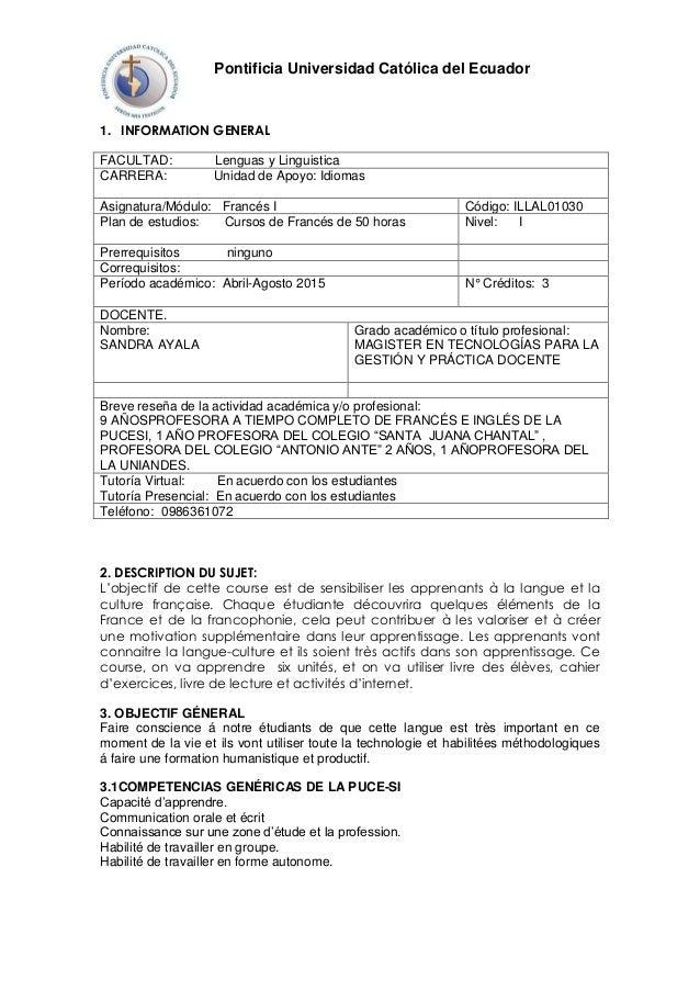 Pontificia Universidad Católica del Ecuador 1. INFORMATION GENERAL FACULTAD: Lenguas y Linguistica CARRERA: Unidad de Apoy...
