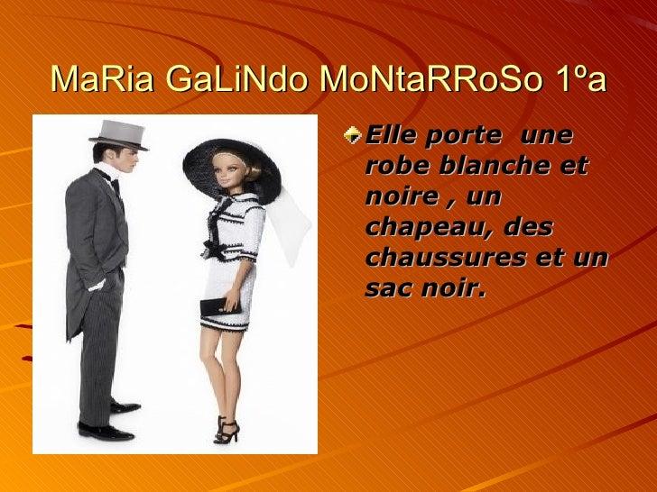 MaRia GaLiNdo MoNtaRRoSo 1ºa <ul><li>Elle porte  une robe blanche et noire , un chapeau, des chaussures et un sac noir. </...