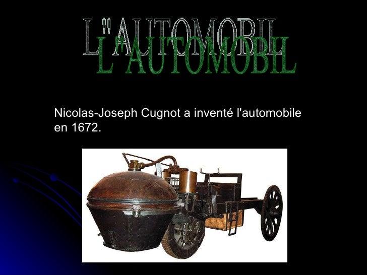 """Nicolas-Joseph Cugnot a inventé l'automobile en 1672. L""""AUTOMOBIL"""