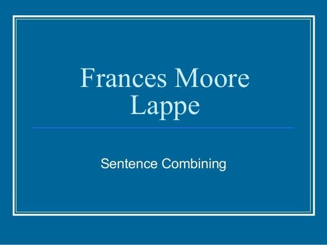 Frances Moore    Lappe Sentence Combining