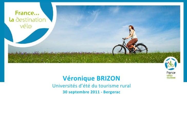 Le site web Véronique BRIZON Universités d'été du tourisme rural 30 septembre 2011 - Bergerac