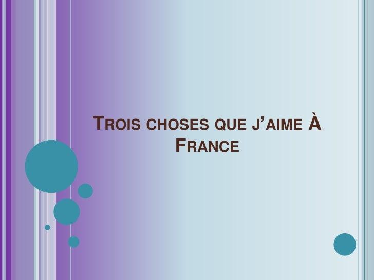 Troischosesquej'aime À France<br />