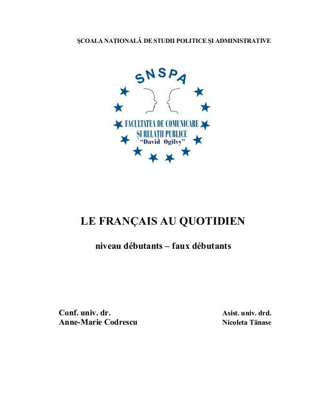 ŞCOALA NAŢIONALĂ DE STUDII POLITICE ŞI ADMINISTRATIVE     LE FRANÇAIS AU QUOTIDIEN        niveau débutants – faux débutant...