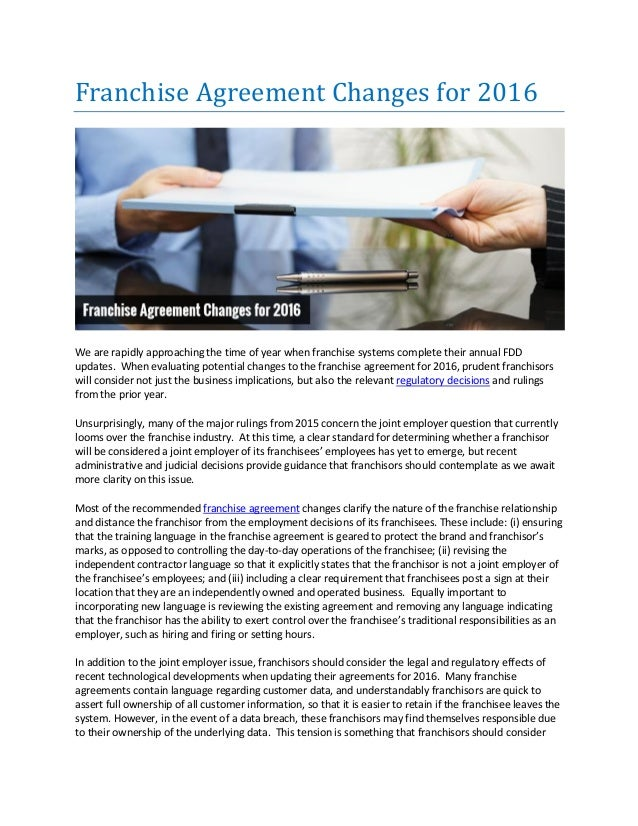 Franchise Agreement Changes for 2016 We are rapidly approaching the time of year when franchise systems complete their ann...