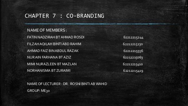 CHAPTER 7 : CO-BRANDING NAME OF MEMBERS : FATIN NADZIRAH BTAHMAD ROSDI 62212215244 FILZAH AQILAH BINTIABD RAHIM 6221221523...