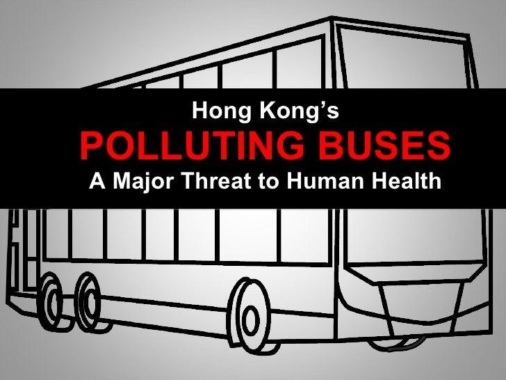 "Hong Kong's POLLUTING BUSES A Major Threat to Human Health """