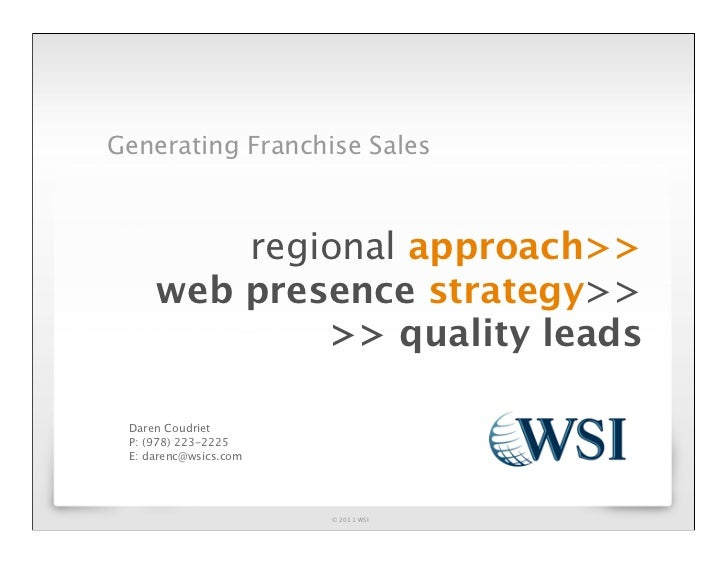 Generating Franchise Sales         regional approach>>     web presence strategy>>             >> quality leads Daren Coud...