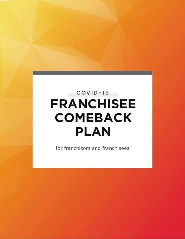 FRANCHISEE COMEBACK PLAN for franchisors and franchisees C O V I D -1 9