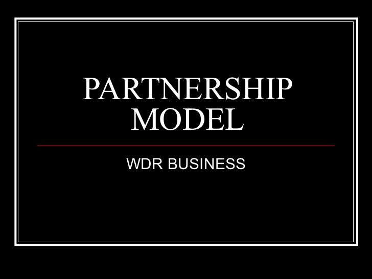 PARTNERSHIP MODEL WDR BUSINESS
