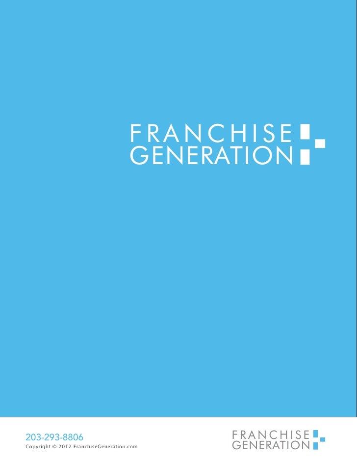 FRANCHISE                                    GENERATION203-293-8806                               FRANCHISECopyright © 201...