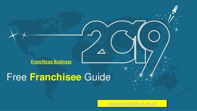 Free Franchisee Guide Franchisee Business www.franchise-uk.co.uk