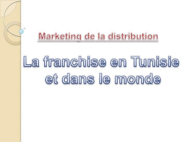 Première Partie : Fondements Théoriques de la Franchise I) Franchise en général II) Distinction entre franchise partenaria...