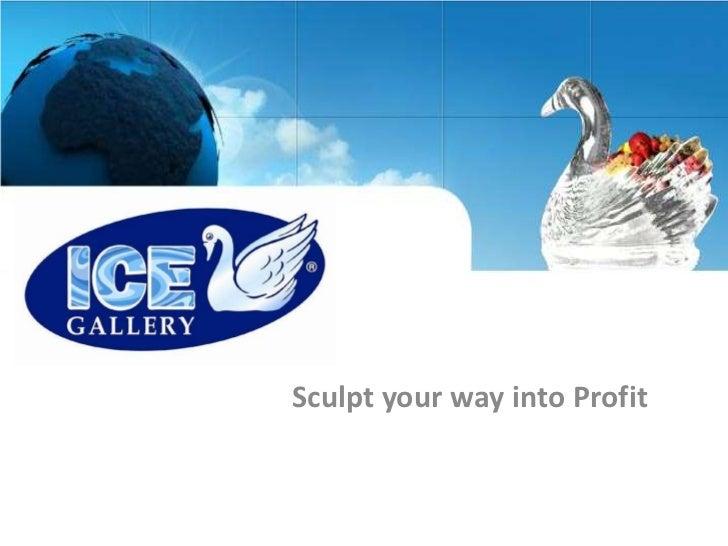 Sculpt your way into Profit