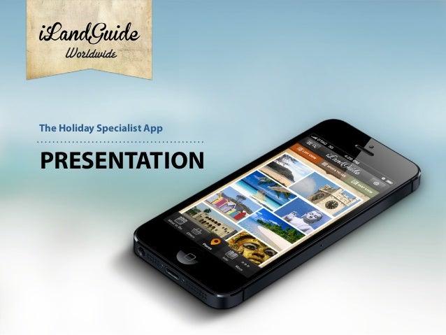 PRESENTATIONThe Holiday Specialist App