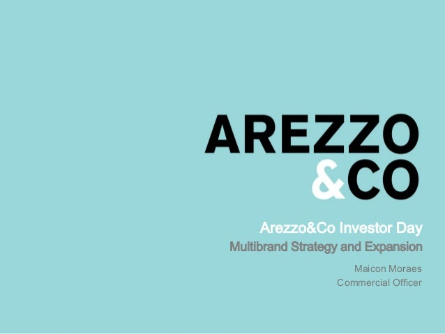 Arezzo&Co Investor Day Multibrand Strategy and Expansion Maicon Moraes Commercial Officer
