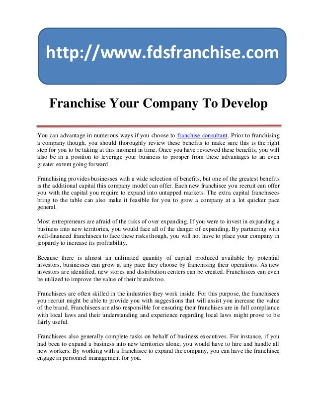 http://www.fdsfranchise.com    Franchise Your Company To DevelopYou can advantage in numerous ways if you choose to franch...