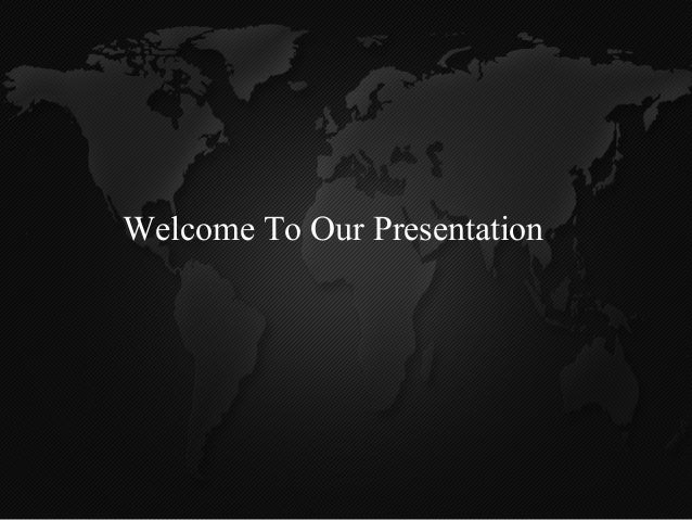Welcome To Our Presentation