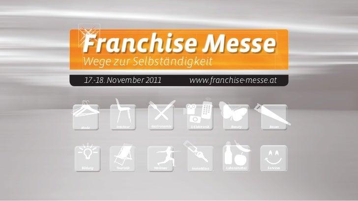 Franchise MesseWege zur Selbständigkeit 17.-18. November 2011              www.franchise-messe.atMode      Interieur   Gas...