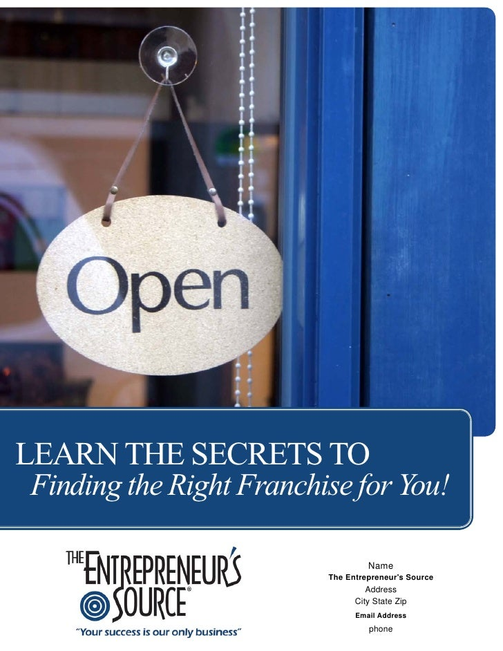LEARN THE SECRETS TO  Finding the Right Franchise for You!                                     Name                       ...