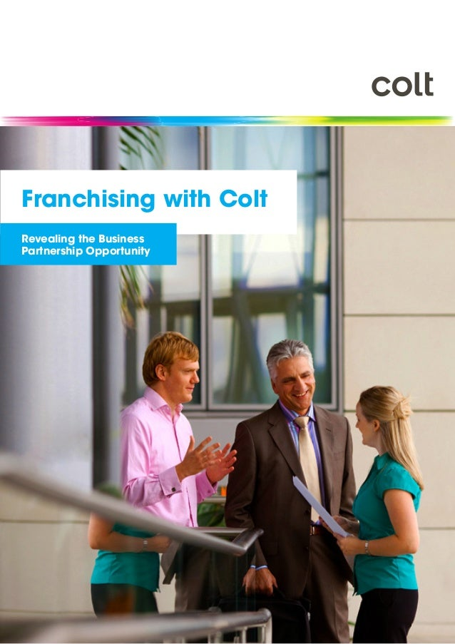 Franchising with Colt Revealing the Business Partnership Opportunity