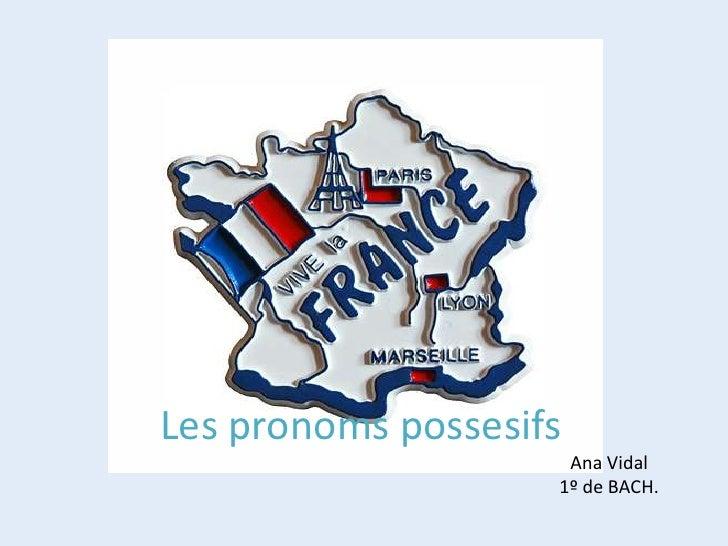 Les pronomspossesifs<br />                                                                                                ...