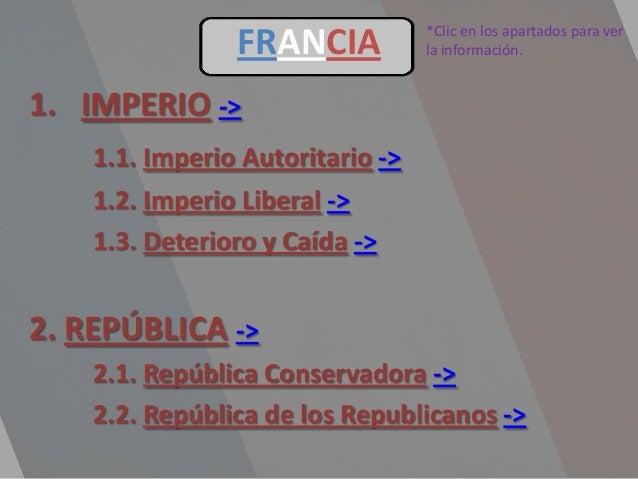 *Clic en los apartados para ver                FRANCIA           la información.1. IMPERIO ->    1.1. Imperio Autoritario ...